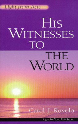 His Witnesses to the World: Light from Acts   -     By: Carol J. Ruvolo