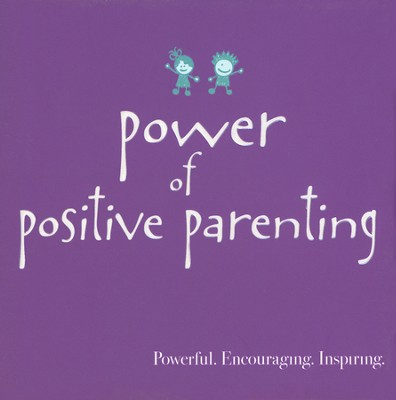 Power of Positive Parenting  -
