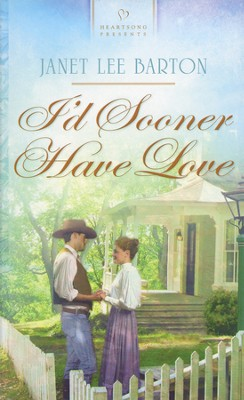 I'd Sooner Have Love  -     By: Janet Lee Barton