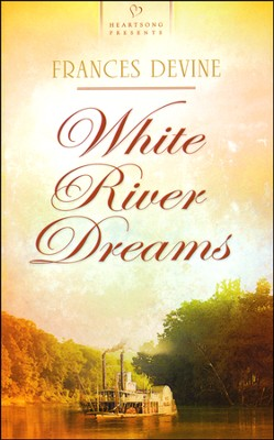 White River Dreams  -     By: Frances Devine