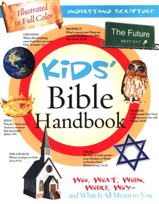 Kids' Bible Handbook: Who, What, When, Where, Why, and What It All Means to You  -     By: Tracy Sumner