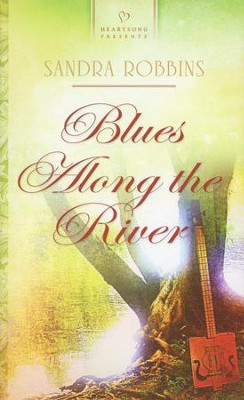 Blues Along the River  -     By: Sandra Robbins