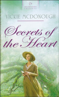 Secrets of the Heart   -     By: Vickie McDonough
