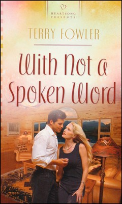 With Not a Spoken Word   -     By: Terry Fowler