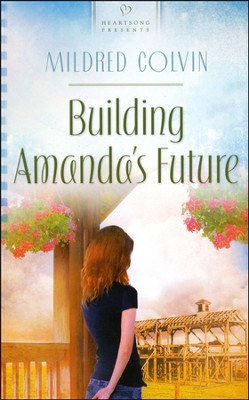 Building Amanda's Future  -     By: Mildred Colvin