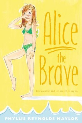 Alice the Brave - eBook  -     By: Phyllis Reynolds Naylor