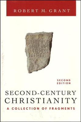 Second-Century Christianity: A Collection of Fragments  -     By: Robert M. Grant