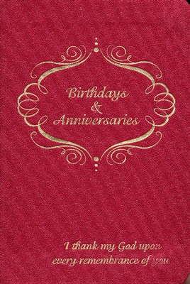 I Thank My God Upon Every Remembrance of You: Perpetual Birthday and Anniversary Planner  -
