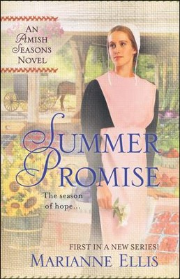 Summer Promise, Amish Seasons Series #1   -     By: Marianne Ellis