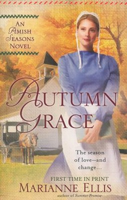 Autumn Grace, Amish Seasons Series #2   -     By: Marianne Ellis