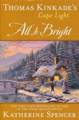 All Is Bright, Cape Light Series #15   -     By: Katherine Spencer