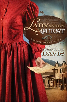 Lady Anne's Quest, Prairie Dreams Series #2   -     By: Susan Davis