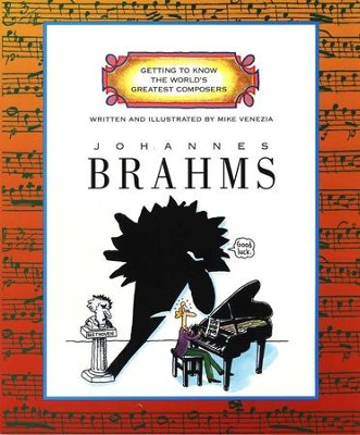 Johannes Brahms: Getting to Know the World's Greatest  Composers  -     By: Mike Venezia
