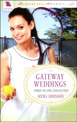 Gateway Weddings - Missouri  -     By: Myra Johnson
