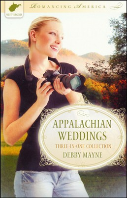 Appalachian Weddings - West Virginia  -     By: Debby Mayne