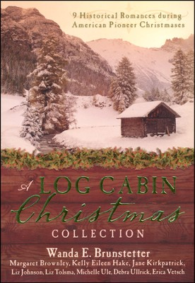 A Log Cabin Christmas Collection    -     By: Margaret Brownley, Wanda E. Brunstetter, Jane Kirkpatrick