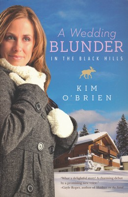A Wedding Blunder in the Black Hills   -     By: Kim O'Brien