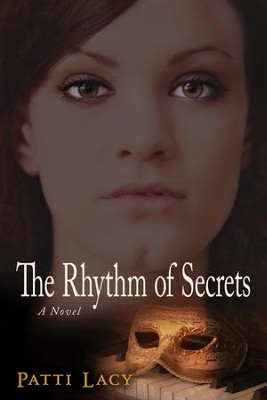 The Rhythm of Secrets: A Novel - eBook  -     By: Patti Lacy