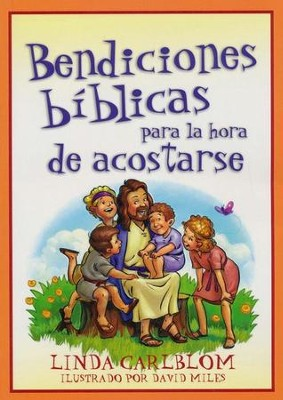Bendiciones Bíblicas para la Hora de Acostarse  (Bible Blessings for Bedtime)  -     By: Linda Carlblom