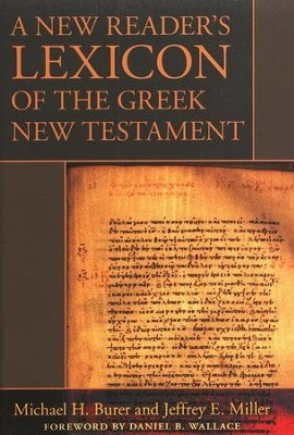 A New Reader's Lexicon of the Greek New Testament - eBook  -     By: Michael H. Burer, Jeffrey E. Miller