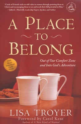 Place to Belong: Out of Our Comfort Zone and into God's Adventure  -     By: Lisa Troyer
