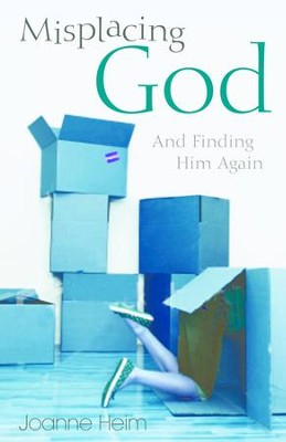 Misplacing God: And Finding Him Again - eBook  -     By: Joanne Heim