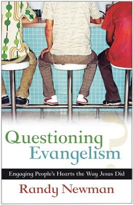 Questioning Evangelism: Engaging People's Hearts the Way Jesus Did - eBook  -     By: Randy Newman