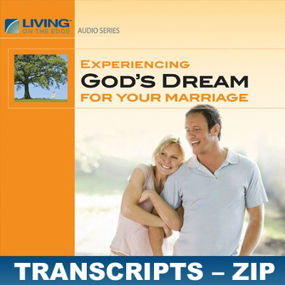 Experiencing God's Dream For Your Marriage Transcripts - ZIP Files  [Download] -     By: Chip Ingram