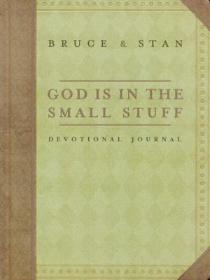 Devotional Journal: God Is in the Small Stuff: and it all matters  -     By: Bruce Bickel, Stan Jantz
