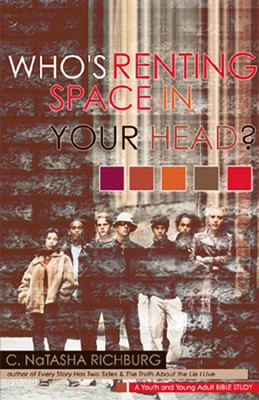 Who's Renting Space in Your Head?: A Youth and Young Adult Study Bible  -     By: C. NaTasha Richburg