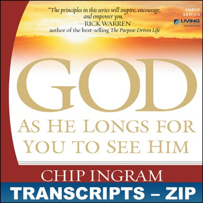 God As He Longs For You To See Him Transcripts - ZIP Files   [Download] -     By: Chip Ingram
