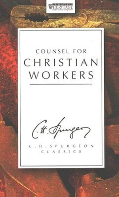 Counsel for Christian Workers   -     By: Charles H. Spurgeon