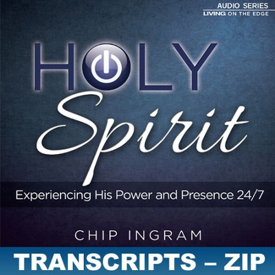 The Holy Spirit Transcripts - ZIP Files   [Download] -     By: Chip Ingram