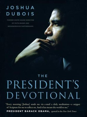 The President's Devotional: The Daily Readings that Inspired President Obama  -     By: Joshua DuBois