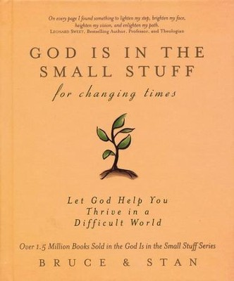 God Is in the Small Stuff for Changing Times: Let God Help You Thrive in a Difficult World  -     By: Bruce Bickel, Stan Jantz