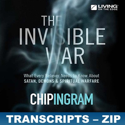 The Invisible War Transcripts - ZIP Files   [Download] -     By: Chip Ingram