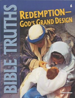 BJU Bible Truths 6: Redemption-God's Grand Design, Student   Worktext (Updated Copyright)  -