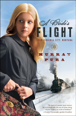 A Bride's Flight from Virginia City, Montana   -     By: Murray Pura