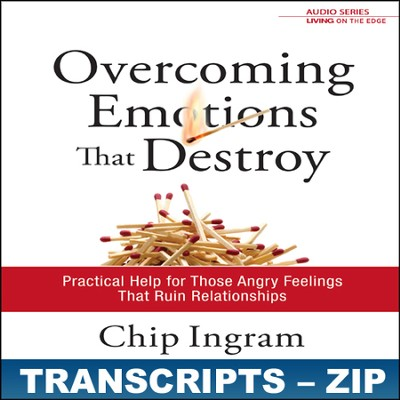 Overcoming Emotions That Destroy Transcripts - ZIP Files   [Download] -     By: Chip Ingram