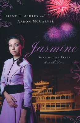Jasmine, Song of the River Series #3   -     By: Diane Ashley, Aaron McCarver