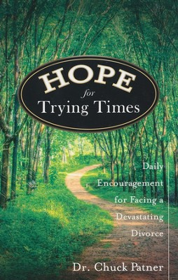 Hope for Trying Times: Daily Encouragement for Facing a Devastating Divorce  -     By: Chuck Patner