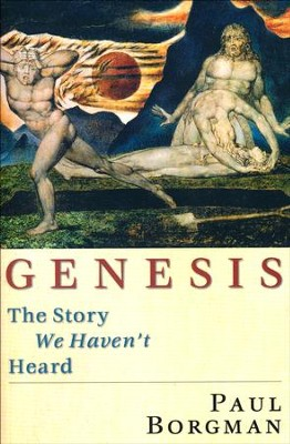 Genesis: The Story We Haven't Heard   -     By: Paul Borgman