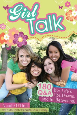 Girl Talk: 180 Q&A (for Life's Ups, Downs, and In-Betweens)  -     By: Nicole O'Dell