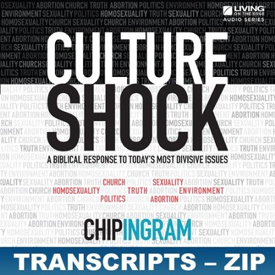 Culture Shock Transcripts - ZIP Files  [Download] -     By: Chip Ingram