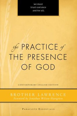 The Practice of the Presence of God - eBook  -     Edited By: Robert Edmonson, Jonathan Wilson-Hartgrove     By: /Brother Lawrence