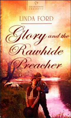 Glory And The Rawhide Preacher  -     By: Linda Ford