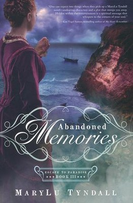 Abandoned Memories, Escape to Paradise Series #3   -     By: MaryLu Tyndall