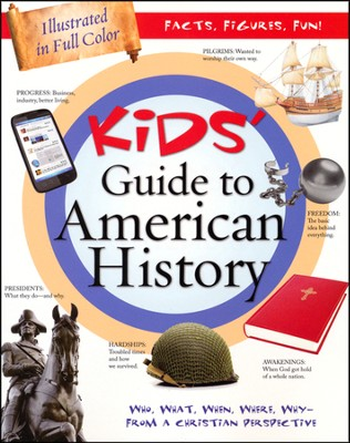 Kids' Guide to American History: Who, What, When, Where, Why - from a Christian Perspective  -     By: Tracy Sumner
