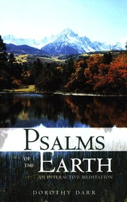 Psalms of the Earth: An Interactive Meditation  -     By: Dorothy Darr