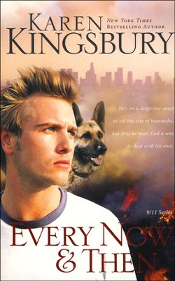 Every Now and Then, 911 Series #3   -     By: Karen Kingsbury